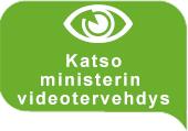 Katso ministerin videotervehdys